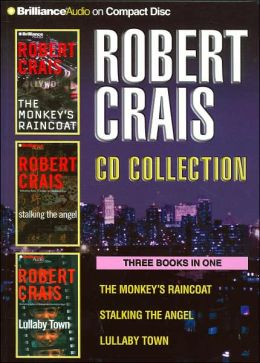 Robert Crais CD Collection 2: The Monkey's Raincoat, Stalking the Angel, Lullaby Town