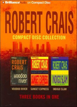 Robert Crais CD Collection 3: Voodoo River, Sunset Express, Indigo Slam