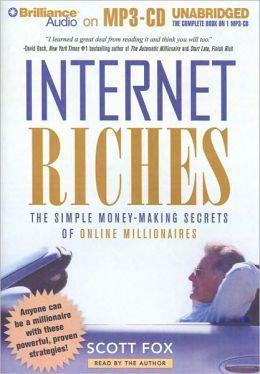 Internet Riches: The Simple Money-Making Secrets of Online Millionaires