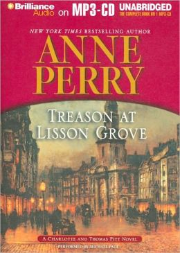 Treason at Lisson Grove (Thomas and Charlotte Pitt Series #26)