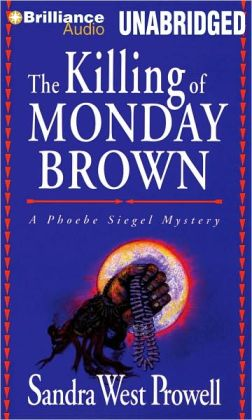 The Killing of Monday Brown (Phoebe Siegel Series #2)
