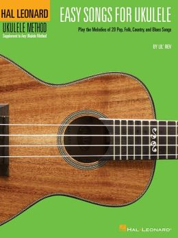 Easy Songs For Ukulele - Supplementary Songbook To The Hal Leonard Ukulele Method
