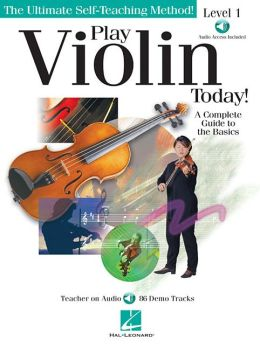 Play Violin Today!: A Complete Guide to the Basics Level 1