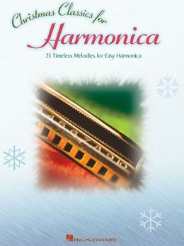 Christmas Classics for Harmonica - 25 Timeless Melodies for Easy Harmonica