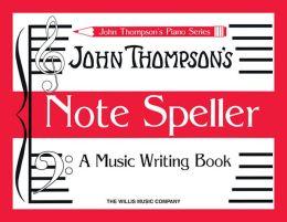Note Speller: A Music Writing Book