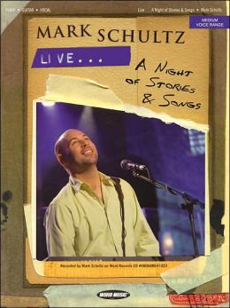 Mark Schultz - Live... A Night of Stories and Songs