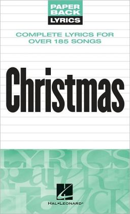 Christmas - Complete Lyrics for over 185 Songs
