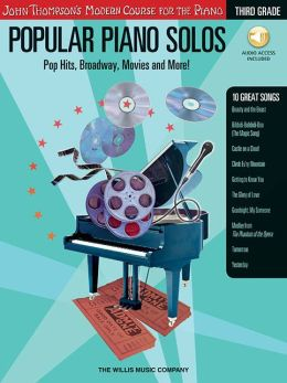 Popular Piano Solos: Third Grade: Pop Hits, Broadway, Movies and More!