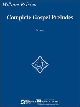 Complete Gospel Preludes: for Organ