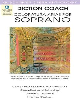 Diction Coach - Coloratura Arias for Soprano (with 3 CDs)