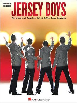 Jersey Boys: The Story of Frankie Valli and The Four Seasons Vocal Selections