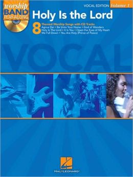 Holy Is the Lord - Vocal Edition: Worship Band Play-Along Volume 1