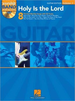 Holy Is the Lord - Guitar Edition: Worship Band Play-Along Volume 1