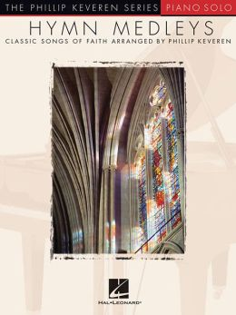 Hymn Medleys: Classic Songs of Faith