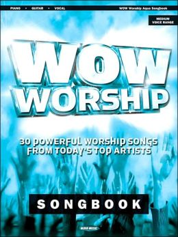 WOW Worship (Aqua): 30 Powerful Worship Songs from Today's Top Artists