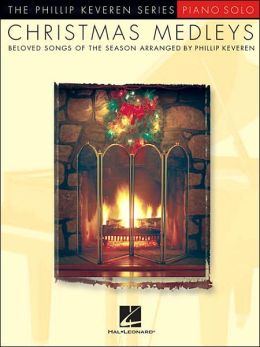 Christmas Medleys: The Phillip Keveren Series