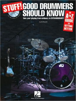 Stuff! Good Drummers Should Know: An A-Z Guide to Getting Better
