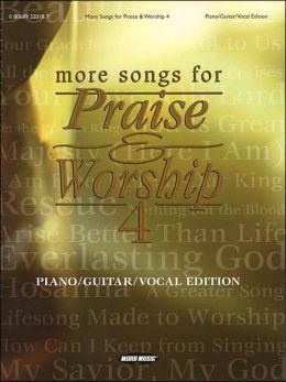 More Songs for Praise and Worship 4