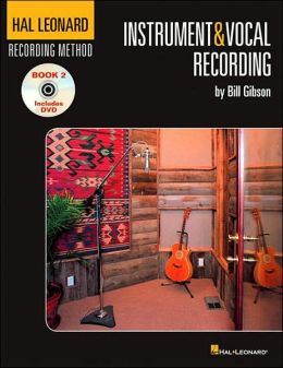 Hal Leonard Recording Method: Instrument and Vocal Recording