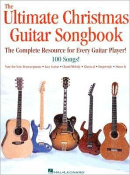 The Ultimate Christmas Guitar Songbook: The Complete Resource for Every Guitar Player!