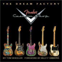 The Dream Factory: The Fender Custom Shop