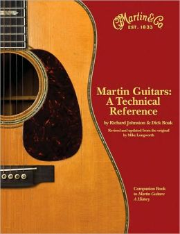 Martin Guitars: A Technical Reference: Book 2