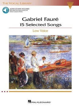 Gabriel Faure - 15 Selected Songs (Low Voice): The Vocal Library - Low Voice
