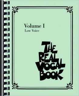 Real Vocal Book - Volume I: Low Voice Edition