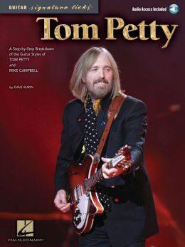 Tom Petty: A Step-by-Step Breakdown of the Guitar Styles of Tom Petty and Mike Campbell