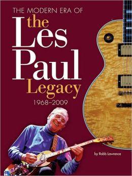 Modern Era of the Les Paul Legacy: 1968-2008