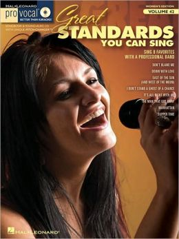 Great Standards You Can Sing: Pro Vocal Women's Edition Volume 42