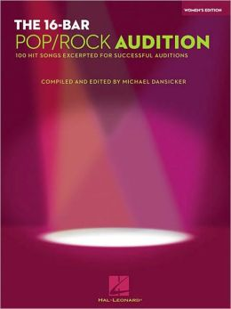16-Bar Pop/Rock Audition - 100 Hit Songs Excerpted for Successful Auditions, Women's Edition Voice and Piano
