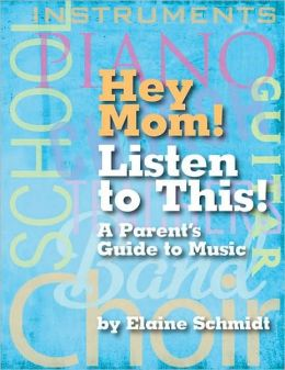 Hey Mom! Listen to This!: A Parent's Guide to Music Lessons