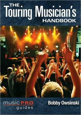 The Touring Musician's Handbook