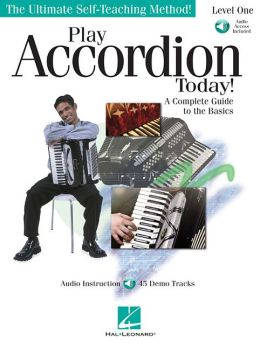 Play Accordion Today!: A Complete Guide to the Basics Level 1