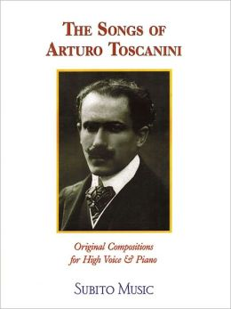 The Songs of Arturo Toscanini: High Voice