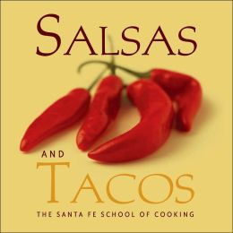 Salsas and Tacos: Santa Fe School of Cooking