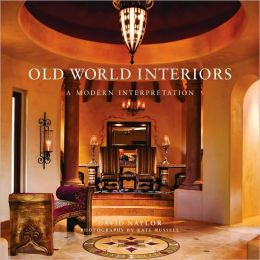 Old World Interiors: A Modern Interpretation