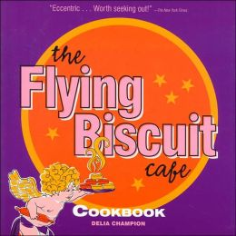 The Flying Biscuit Cafe Cookbook