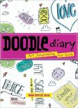 Book Cover Image. Title: Doodle Diary:  Art Journaling for Girls, Author: Dawn Sokol
