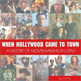 When Hollywood Came to Town: The History of Moviemaking in Utah