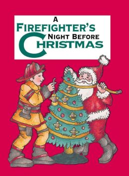 A Firefighter's Night Before Christmas (The Night Before Christmas Series)