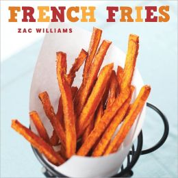 French Fries: Recipes and Photographs