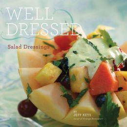 Well Dressed: Salad Dressings