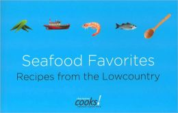 Seafood Favorites: Recipes from the Low Country