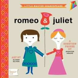 Romeo & Juliet: A BabyLit Board Book