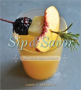 Sip and Savor: Drinks for Party and Porch: Drinks for Party and Porch