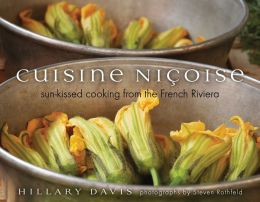 Cuisine Nicoise: Sun-kissed Cooking from the French Riviera