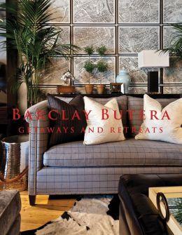 Barclay Butera's Getaways and Retreats