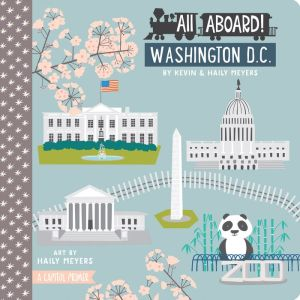 All Aboard! Washington D.C.: A Capitol Primer